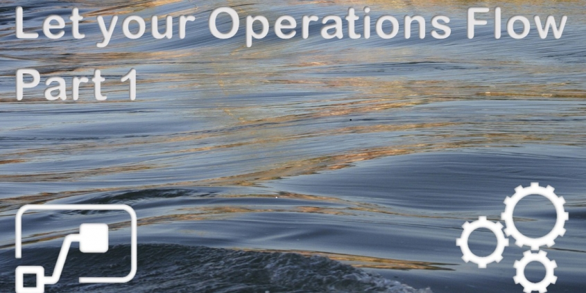 Let your Operations Flow - Part 1