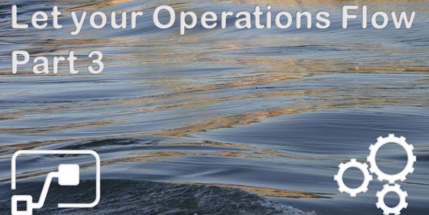 Let your Operations Flow - Part 3